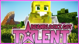 BEANBLOCKZ GOT TALENT! | Minecraft Roleplay on My Server!