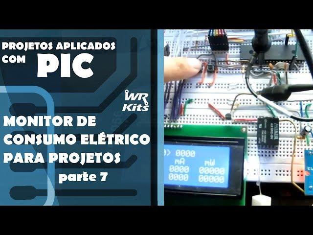MONITOR DE CONSUMO ELÉTRICO DE PROJETOS (parte 7) | Projetos Aplicados com PIC #032