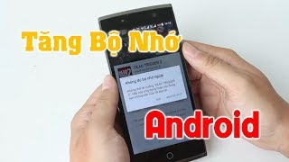 Cách Tăng Bộ Nhớ Điện Thoại Android Đơn Giản