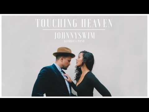 Johnnyswim - Touching Heaven (Official Audio Stream)