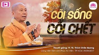 Cõi sống cõi chết (Đại lễ Vu Lan 2017 tại Phúc An Viên) - TT. Thích Chân Quang