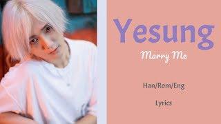 Yesung - Marry Me || Lyrics (Han/Rom/Eng)