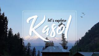 KASOL - Let's Explore || Travel Video || IndianRewind