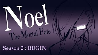 Noel the Mortal Fate Season 2 BEGIN - Blind Devotion (Rpg Maker) English Let's Play