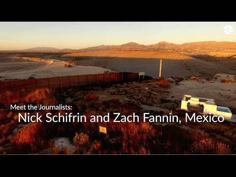 Meet the Journalists: Nick Schifrin and Zack Fannin, Mexico