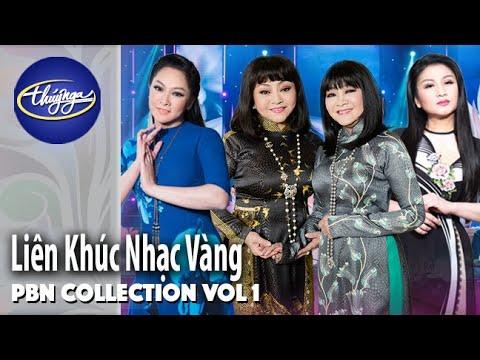 PBN Collection | Liên Khúc Nhạc Vàng Muôn Thuở (Vol 1)