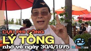 """Cựu phi công Lý Tống nhớ về ngày 30/4/1975: """"Tôi rất tuyệt vọng!"""""""