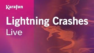 Lightning Crashes - Live   Karaoke Version   KaraFun