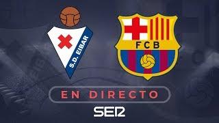 Eibar 2 - 2 FC Barcelona | Así te contamos el partido en Carrusel Deportivo