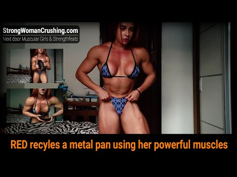 RED recyles a metal pan using her powerful muscles