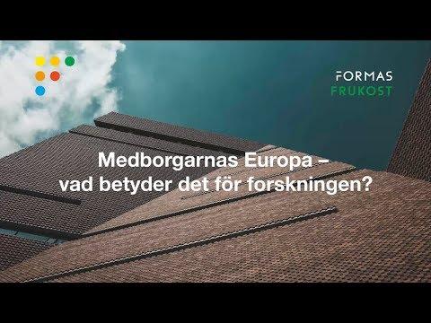 Formas Frukostmöte: Medborgarnas Europa - vad betyder det för forskningen?