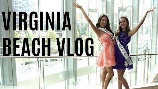 Pageant vlog   Virginia Beach   Vlog   Dani Walker