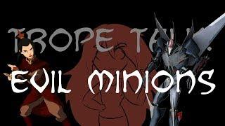Trope Talk: Evil Minions
