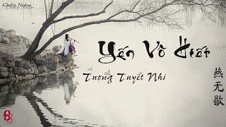 [Vietsub + Pinyin] Yến Vô Hiết - Tương Tuyết Nhi || 燕无歇 -蒋雪儿