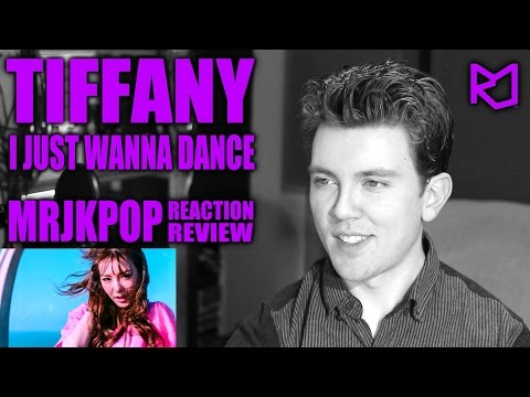 TIFFANY I Just Wanna Dance Reaction / Review - MRJKPOP ( 티파니 )