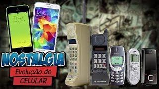 EVOLUÇÃO DO CELULAR - Nostalgia