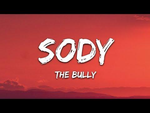 Sody - The Bully (Lyrics)