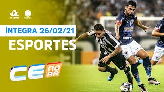 Esporte CE no Ar de sexta, 26/02/2021