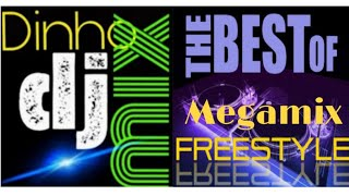 MEGAMIX THE BEST OF HOUSE FREESTYLE ( BY DINHO DJ MIX)