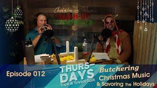 """Ep. 012 """"Butchering Christmas Music and Savoring the Holidays!"""""""