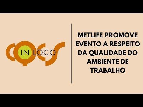 Imagem post: MetLife promove evento a respeito da qualidade do ambiente de trabalho