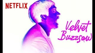 VELVET BUZZSAW Movie Review - Jake Gyllenhaal, Rene Russo, Dan Gilroy