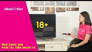 Ứng dụng xem phim 18+ online miễn phí trên Smart TV