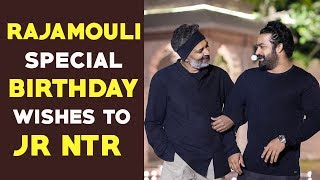 Rajamouli special birthday wishes to Jr NTR..
