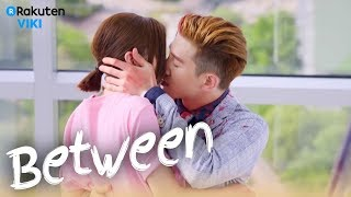 Between - EP9   Unexpected First Kiss [Eng Sub]