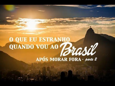 O que estranho quando vou ao Brasil depois de morar fora - Parte 2