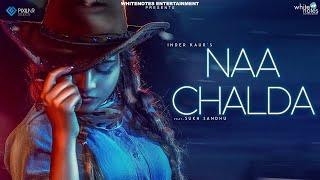 Naa Chalda – Inder Kaur – Desi Crew