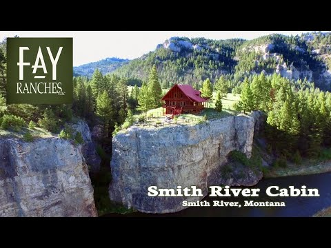 Smith River Cabin - Montana Ranches For Sale - Fay Ranches