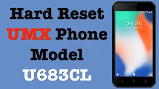 How to Factory Reset UMX Phone Model U683CL | Hard Reset UMX Phone | NexTutorial