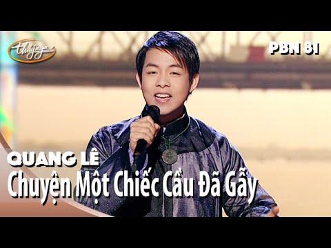PBN 81 | Quang Lê - Chuyện Một Chiếc Cầu Đã Gẫy