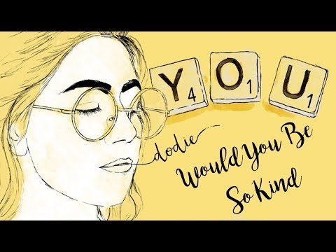 Would You Be So Kind Lyrics - dodie (