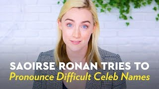 Saoirse Ronan Tries to Pronounce Difficult Celeb Names