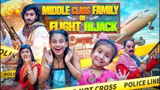 Middle Class Family Or Flight Hijack || Aditi Sharma