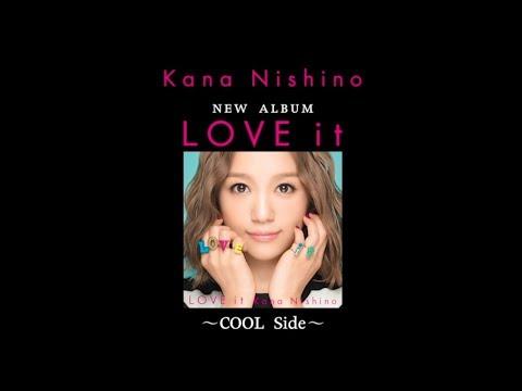 西野カナ New Album「LOVE it」新曲ダイジェスト COOL Side