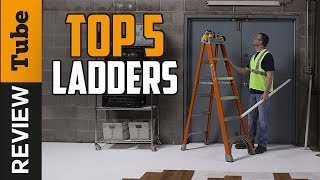 ✅Ladder: Best Ladder 2018 (Buying Guide)
