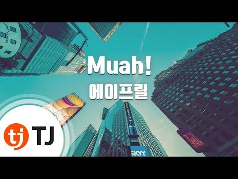 [TJ노래방] Muah! - 에이프릴 (Muah! - APRIL) / TJ Karaoke