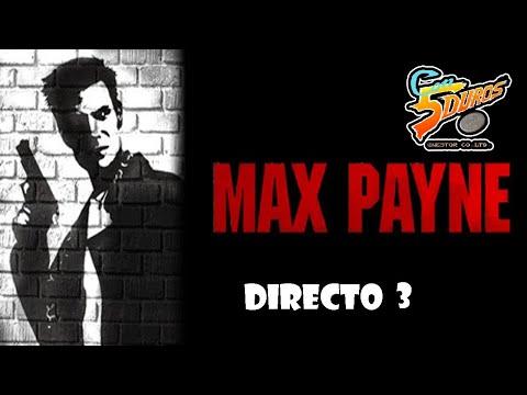 DIRECTO: MAX PAYNE (PC) (TERCER DIRECTO) (3 de ?)