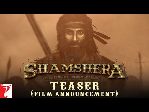 SHAMSHERA | Ranbir Kapoor in and as Shamshera | Film Announcement Teaser