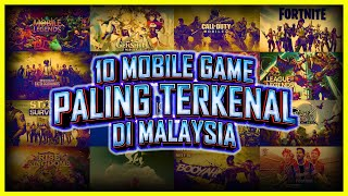 10 MOBILE GAME PALING TERKENAL DI MALAYSIA
