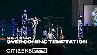 SURVEY SAYS | Overcoming Temptation