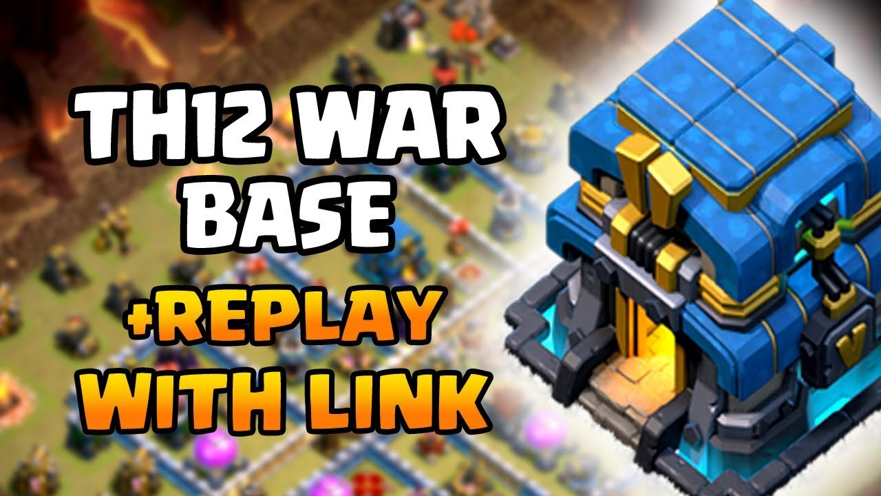 NEW TH12 WAR BASE 2019 with REPLAY   Town Hall 12 (TH12) WAR BASE Link  CLASH OF CLANS