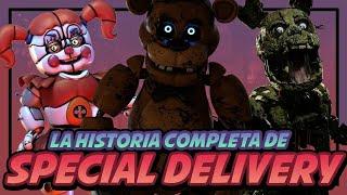 SPECIAL DELIVERY   La Historia Completa   Five Nights at Freddy´s