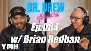 Dr. Drew After Dark w/ Redban - Ep. 04
