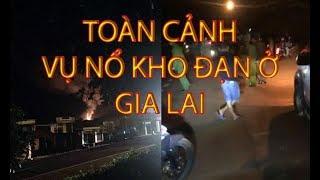 Toàn cảnh vụ nổ kho đạn lữ đoàn tăng thiết giáp 273 ở Gia Lai