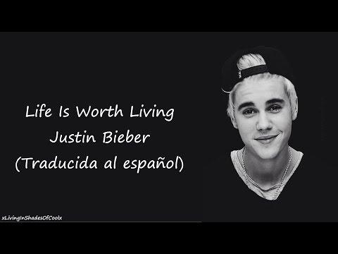 Justin Bieber - Life Is Worth Living (Traducida al español)