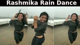 Unseen video: Rashmika Mandanna enjoys dancing in rain on ..